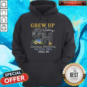 Some Of Us Grew Up Watching General Hospital The Cool Ones Still Do Hoodie