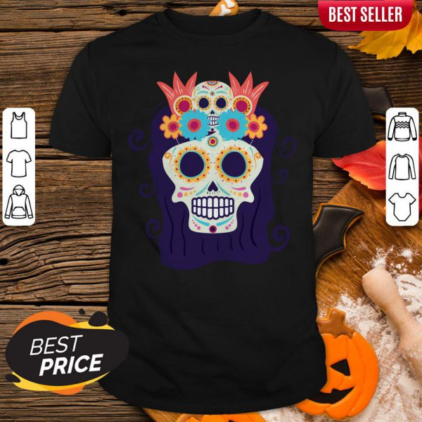Sugar Skull Woman Day Of The Dead Muertos Shirt