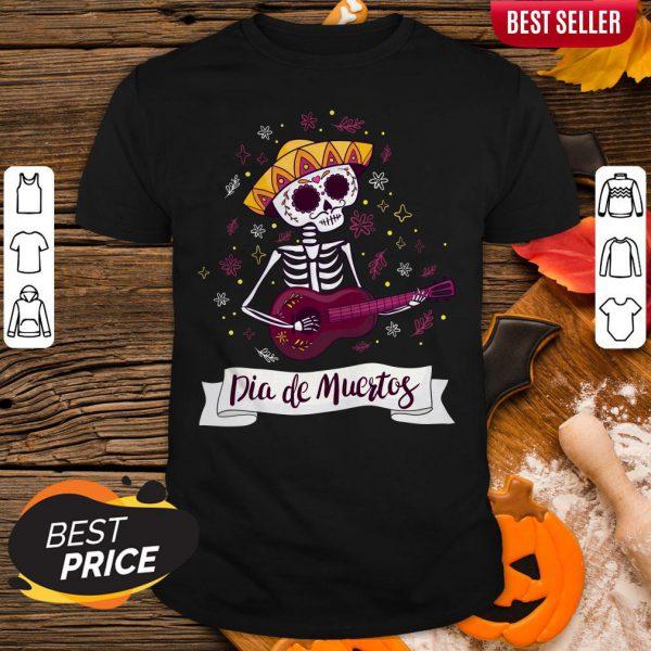 Skeleton Playing Guitar Dia De Muertos Day Of Dead Shirt