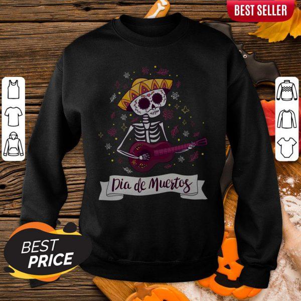 Skeleton Playing Guitar Dia De Muertos Day Of Dead Sweatshirt