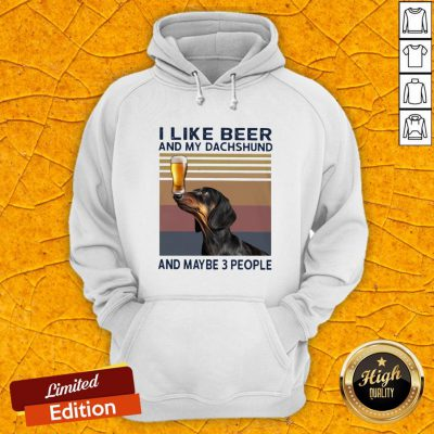 I Like Beer And My Dachshund And Maybe 3 People Vintage Retro Hoodie