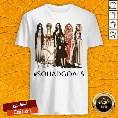 Squad Goals Samara Annabelle Morticia Halloween Shirt