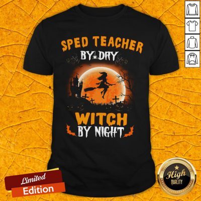 Sped TeacherBy Day Witch By Night Halloween Shirt