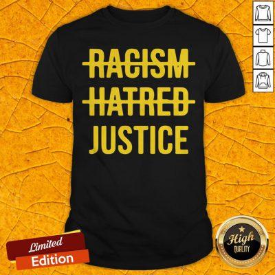 Premium Racism Hatred Justice Shirt