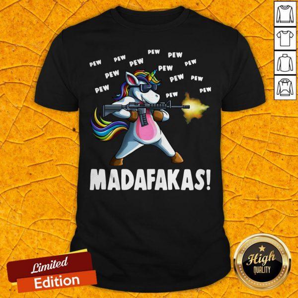 Colorful Unicorn Gun Pew Pew Pew Madafakas Shirt