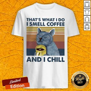 That's What I Do I Smell Coffee And Chill Cat Vintage Retro Shirt