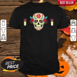 Sugar Skull Dia De Muertos Day Of Dead Shirt