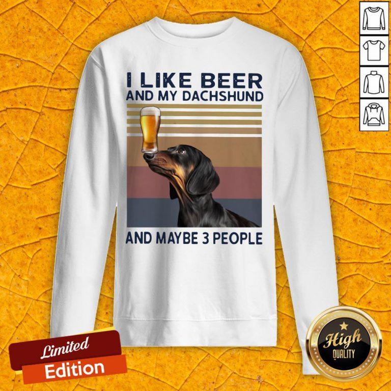 I Like Beer And My Dachshund And Maybe 3 People Vintage Retro Sweatshirt