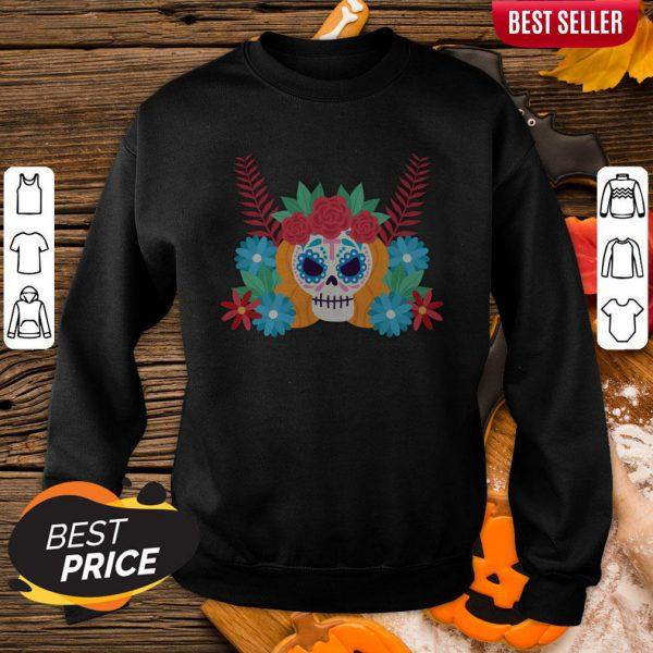 Nice Sugar Skull Dia De Los Muertos Day Dead Sweatshirt