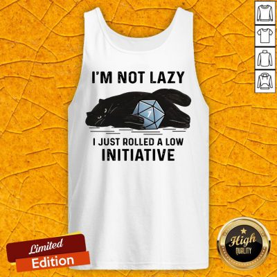 Black Cat I'm Not Lazy Just Rolled A Low Initiative Tank Top