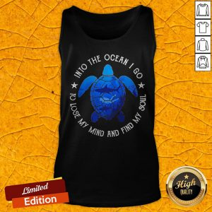 Turtle Into The Ocean I Go To Lose My Mind And Find My Soul Tank Top