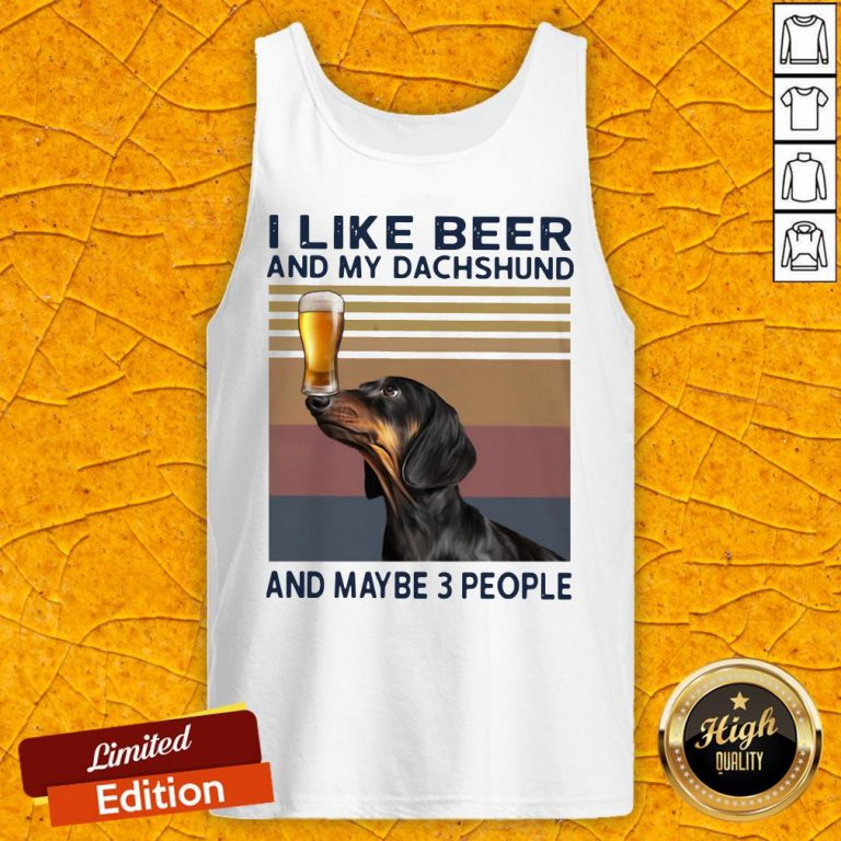 I Like Beer And My Dachshund And Maybe 3 People Vintage Retro Tank Top