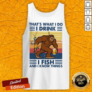 Bigfoot That's What I Do I Drink I Fish And I Know Things Vintage Retro Tank Top