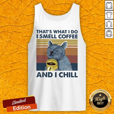 That's What I Do I Smell Coffee And Chill Cat Vintage Retro Tank Top