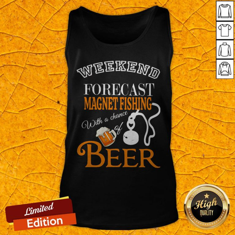 Weekend Forecast Magnet Fishing With A Chance Of Beer Tank Top