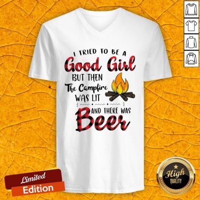 I Tried To Be A Good Girl But Then The Camfire Was Lit And There Was Beer V-neck