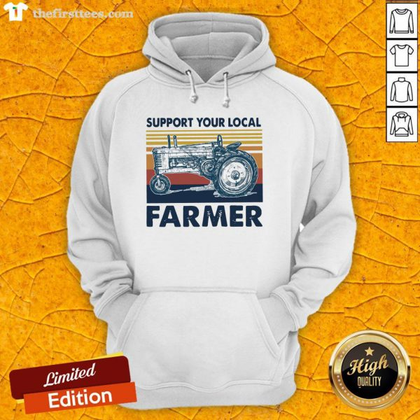 Hot Support Your Local Farmers Truck Vintage Hoodie-Design By Wardtee.com