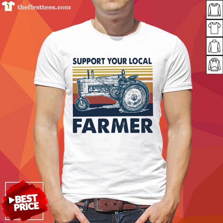 Hot Vintage Support Your Local Farmer Classic Shirt-Design By Wardtee.com