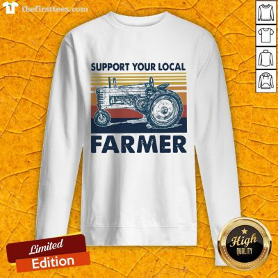 Hot Vintage Support Your Local Farmer Classic Sweatshirt-Design By Wardtee.com