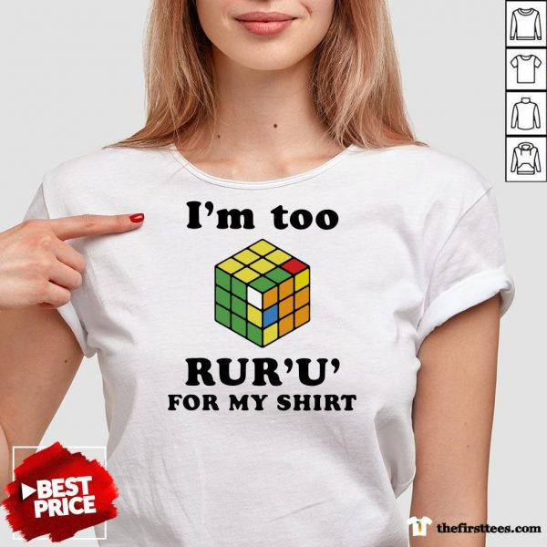 Important I'm Too Rur'u' For My Rubic V-neck-Design By Wardtee.com