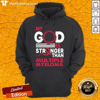 Original My God Is Stronger Than Multiple Myeloma Awareness Hoodie- Design By Thefirsttees.com