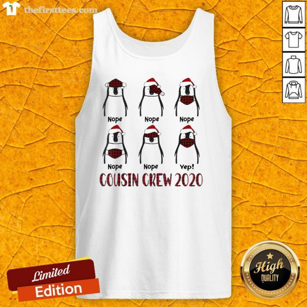 Penguin Wearing Mask Nope Yep Cousin Crew 2020 Christmas Tank Top-Design By Wardtee.com