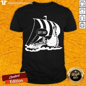 Perfect Uff Da Viking Ship Shirt- Design By Thefirsttees.com