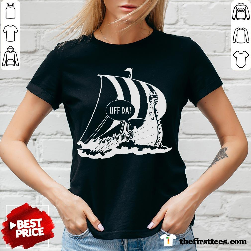 Perfect Uff Da Viking Ship V-neck- Design By Thefirsttees.com