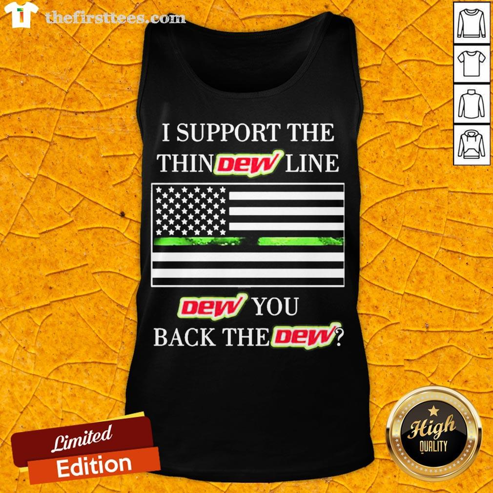 Premium I Support The Thin Dew Line Dew You Back The Dew  Tank Top- Design By Thefirsttees.com