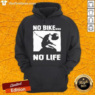 Premium No Bike No Life Hoodie- Design By Thefirsttees.com