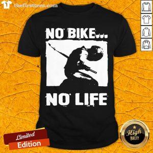 Premium No Bike No Life Shirt- Design By Thefirsttees.com