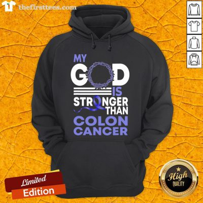Pretty My God Is Stronger Than Colon Cancer Awareness Hoodie- Design By Thefirsttees.com