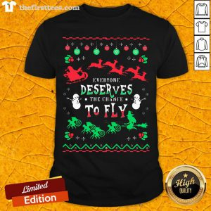 Everyone Deserves The Chance To Fly Ugly Christmas Shirt - Design By Thefirsttees.com
