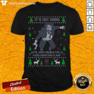 It's Not Xmas Until Hans Gruber Fall From Nakatomi Plaza Christmas Shirt - Design By Thefirsttees.com
