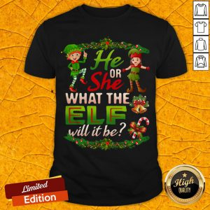 He Or She What The Elf Will It Be Christmas Unisex Shirt
