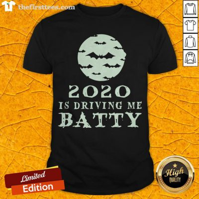 Funny 2020 Is Driving Me Batty Halloween Shirt - Design By Thefirsttees.com