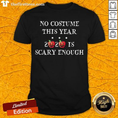 No Costume This Year 2020 Is Scary Enough Apple Halloween Shirt - Design By Thefirsttees.com