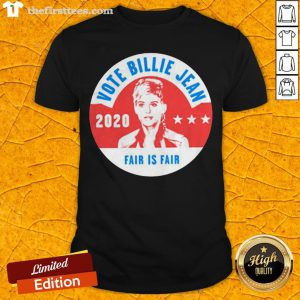 Awesome Vote Billie Jean 2020 Fair Is Fair Shirt - Design By Thefirsttees.com