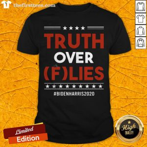Pretty Truth Over Flies Biden Harris 2020 Shirt - Design By Thefirsttees.com