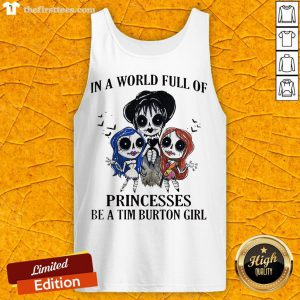 In A World Full Of Princesses Be A Tim Burton Girl Halloween Tank Top - Design By Thefirsttees.com