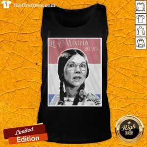 Official Lie A Watha Elizabeth Warren 2020 Tank Top - Design By Thefirsttees.com