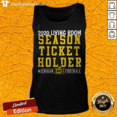Living Room Season Ticket Holder Michigan Football Tank Top - Design By Thefirsttees.com