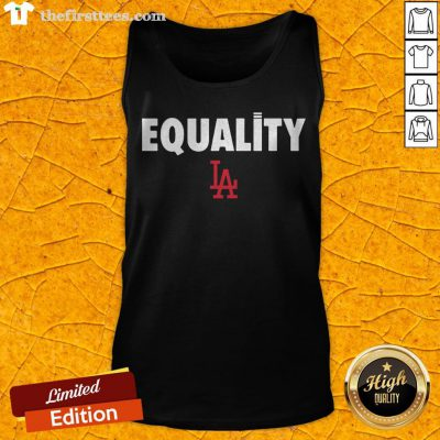 Nice Equality Los Angeles LA Tank Top - Design By Thefirsttees.com