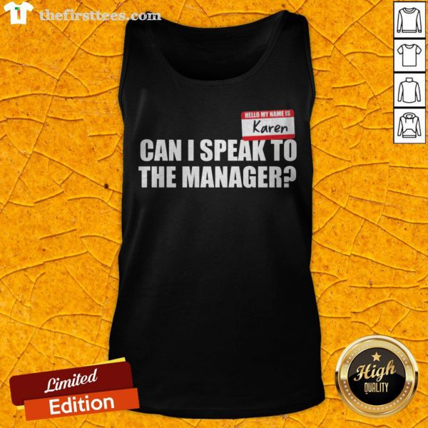 Hello My Name Is Karen Can I Speak To The Manager Tank Top - Design By Thefirsttees.com