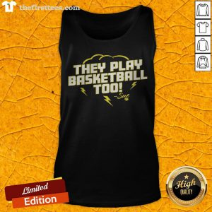 Good They Play Basketball Too 2020 Sue Tank Top - Design By Thefirsttees.com