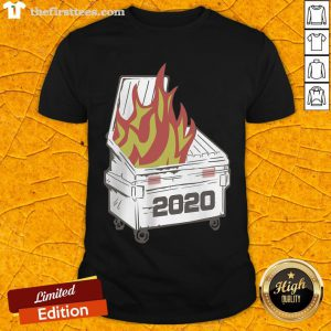 Top 2020 Dumpster Fire Shirt-Design By Wardtee.com