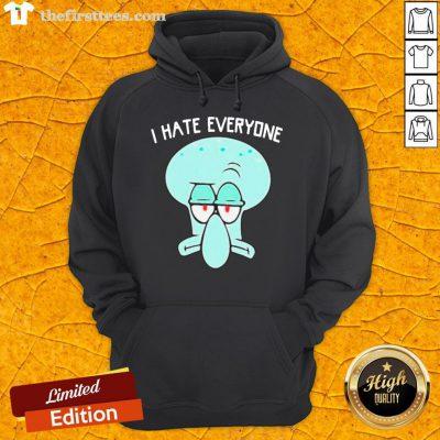 Top Squidward Tentacles I Hate Everyone Hoodie- Design By Thefirsttees.com
