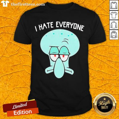 Top Squidward Tentacles I Hate Everyone Shirt- Design By Thefirsttees.com