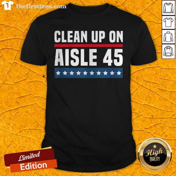 Good Clean Up On Aisle 45 Shirt