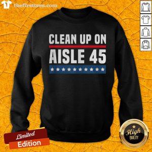 Good Clean Up On Aisle 45 SweatShirt